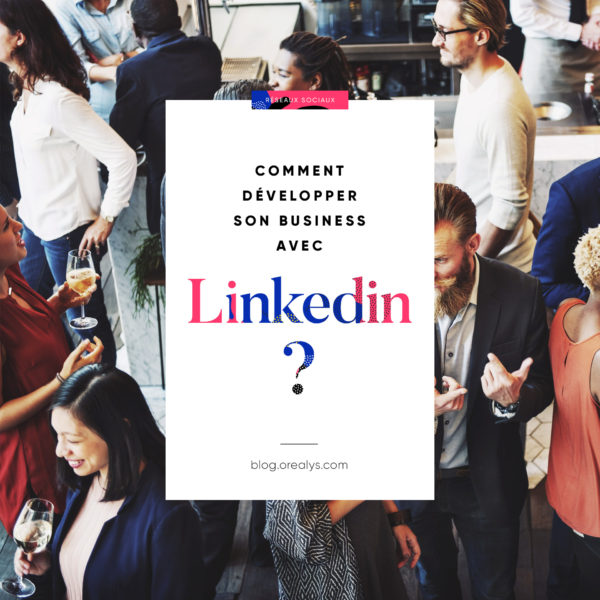 développer son business avec linkedin