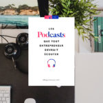 podcasts pour entrepreneurs